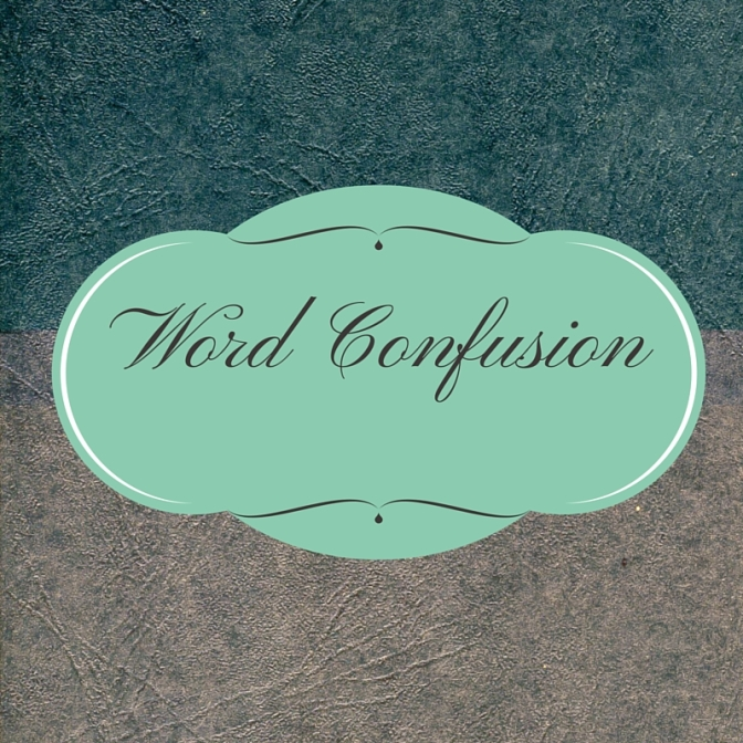 Word Confusion Writing Tip